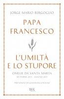 L' umiltà e lo stupore - Francesco I (Jorge Mario Bergoglio)