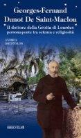 Georges-Fernand Dunot De Saint-Maclou. Il dottore della Grotta di Lourdes, persona-ponte tra scienza e religiosità - Brustolon Andrea