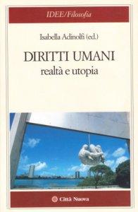 Copertina di 'Diritti umani. Realtà e utopia'