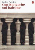 Con Nietzsche sul balcone - Fuentes Carlos