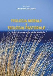 Copertina di 'Teologia morale e teologia pastorale'