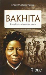 Copertina di 'Bakhita. Inchiesta su una santa per il terzo millennio'