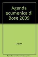 Agenda ecumenica 2009 - Monastero di Bose