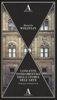 Concetti fondamentali della storia dell'arte - Wölfflin Heinrich