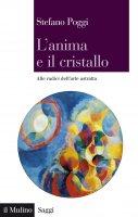 L'anima e il cristallo - Stefano Poggi