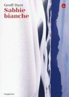 Sabbie bianche - Dyer Geoff