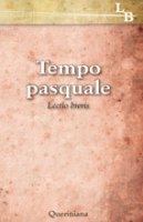 Tempo pasquale - Pier Giordano Cabra, Giorgio Zevini, Monastero della Visitazione di Salò