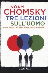 Copertina di 'Tre lezioni sull'uomo. Linguaggio, conoscenza, bene comune'