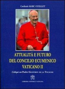 Copertina di 'Attualità è futuro del Concilio Ecumenico Vaticano II'