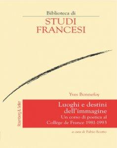 Copertina di 'Luoghi e destini dell'immagine. Un corso di poetica al Collège de France 1981-1993'