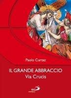 Il grande abbraccio - Curtaz Paolo