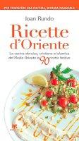 Ricette d'Oriente - Joan Rundo