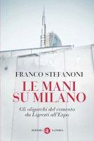 Le mani su Milano - Franco Stefanoni