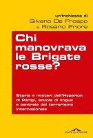 Chi manovrava le Brigate rosse - Rosario Priore, Silvano De Prospo
