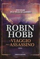 Il viaggio dell'assassino. Trilogia dei Lungavista - Hobb Robin