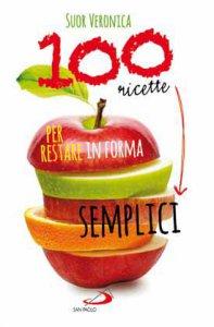 Copertina di '100 ricette semplici per restare in forma'