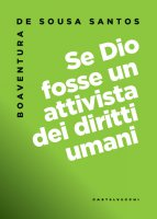 Se Dio fosse un attivista dei diritti umani - Boaventura de Sousa Santos