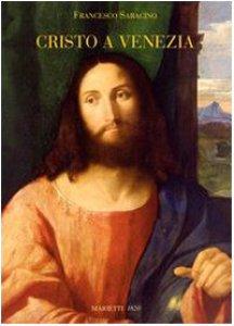 Copertina di 'Cristo a Venezia. Pittura e cristologia nel Rinascimento'