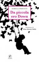 Da piccola ero Down - Isabella Piersanti