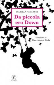 Copertina di 'Da piccola ero Down'