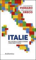 Italie. Dalla nazione all'unione autonomie e nuovi soggetti sociali - Ferraro Giuseppe, Greco Orlandino