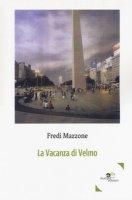 La vacanza di Velmo - Mazzone Fredi