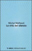 Le virtù del silenzio - Maffesoli Michel