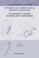 Storie di ordinaria dissociazione. Non pensiero e trauma tra storia, arte e psicoanalisi