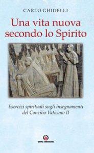 Copertina di 'Una vita nuova secondo lo Spirito'
