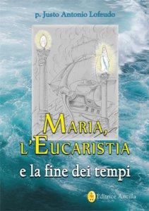 Copertina di 'Maria, l'Eucaristia e la fine dei tempi'
