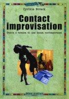 Contact improvisation. Storia e tecnica di una danza contemporanea - Novack Cynthia