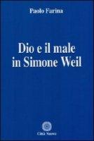 Dio e il male in Simon Weil - Farina Paolo