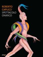 Roberto Capucci. Spettacolo onirico