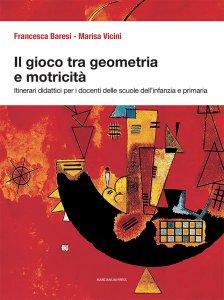 Copertina di 'Il gioco tra geometria e motricità'