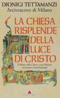 La Chiesa risplende della luce di Cristo - Tettamanzi Dionigi