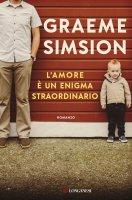 L'amore è un enigma straordinario - Graeme Simsion