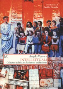 Copertina di 'Intellettuali. Cultura e politica tra fascismo e antifascismo'