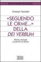 Seguendo le orme... della Dei verbum - Theobald Christoph
