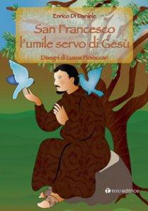 Copertina di 'San Francesco l'umile servo di Gesù'