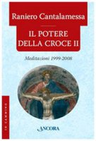 Il potere della Croce II - Raniero Cantalamessa