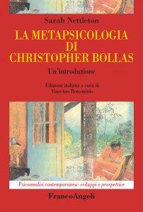 Copertina di 'La metapsicologia di Christopher Bollas'