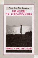 Una missione per la Chiesa perseguitata - Cristoforo Campana