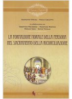La formazione morale della persona nel sacramento della riconciliazione - Nykiel Krzysztof, Carlotti Paoli