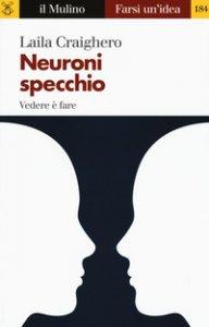 Copertina di 'Neuroni specchio. Vedere è fare'