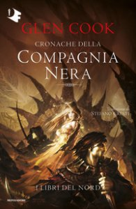 Copertina di 'I libri del Nord. Cronache della Compagnia Nera'
