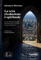 La vera rivoluzione è spirituale - Salvatore Martinez