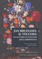 Jan Brueghel il vecchio: le lettere in Italiano dell'Ambrosiana.