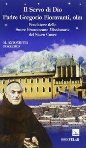 Copertina di 'Servo di Dio Padre Gregorio Fioravanti, ofm'