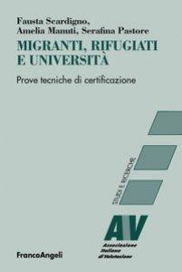 Copertina di 'Migranti, rifugiati e università. Prove tecniche di certificazione'