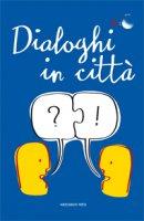 Dialoghi in città - AA. VV.